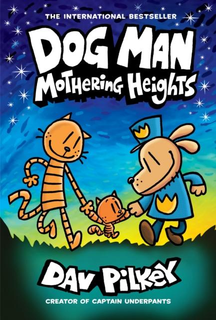 Dog Man 10: Mothering Heights (the new blockbusting international bestseller)