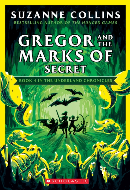 Gregor and the Marks of Secret (The Underland Chronicles #4: New Edition)