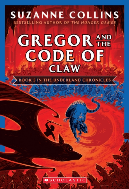 Gregor and the Code of Claw (The Underland Chronicles #5: New Edition)