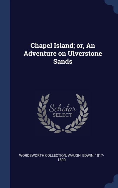 Chapel Island; Or, an Adventure on Ulverstone Sands