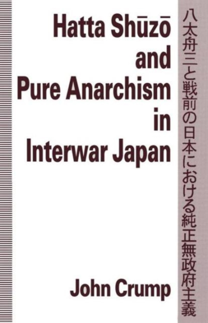 Hatta Shuzo and Pure Anarchism in Interwar Japan