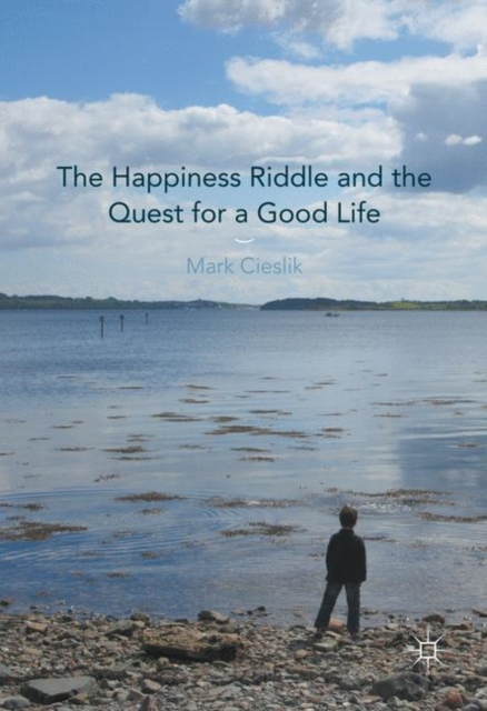 Happiness Riddle and the Quest for a Good Life