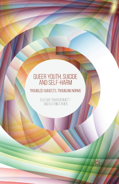 Queer Youth, Suicide and Self-Harm