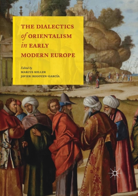 Dialectics of Orientalism in Early Modern Europe