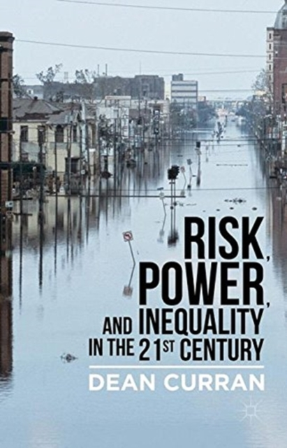Risk, Power, and Inequality in the 21st Century