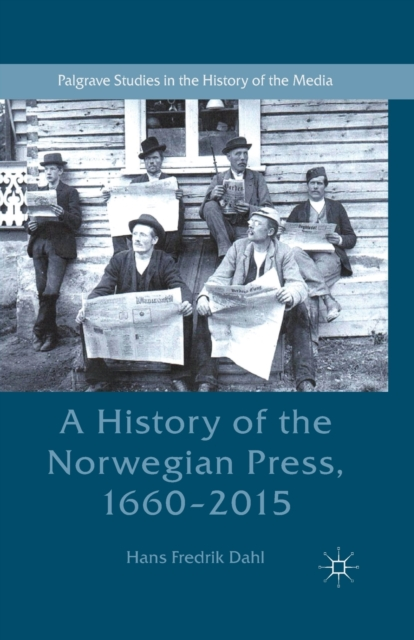History of the Norwegian Press, 1660-2015