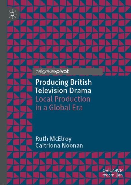 Producing British Television Drama