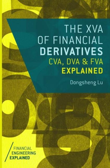 XVA of Financial Derivatives: CVA, DVA and FVA Explained