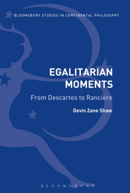 Egalitarian Moments: From Descartes to Ranciere