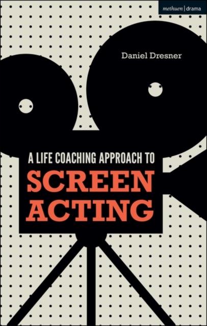 Life-coaching Approach to Screen Acting