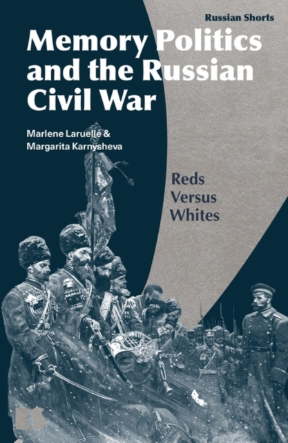 Memory Politics and the Russian Civil War