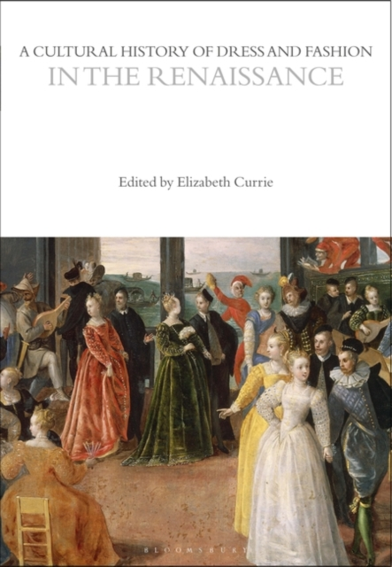 Cultural History of Dress and Fashion in the Renaissance
