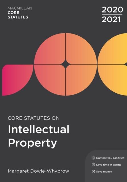 Core Statutes on Intellectual Property 2020-21