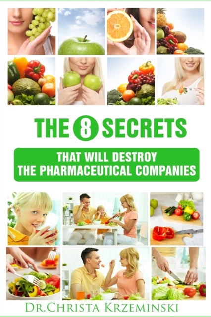 8 Secrets That Will Destroy the Pharmaceutical Companies