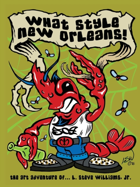 What Style New Orleans - the Art Adventure of L. Steve Williams Jr.