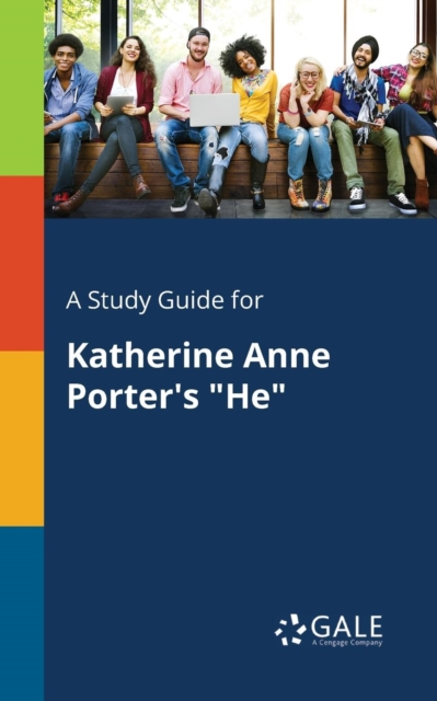 Study Guide for Katherine Anne Porter's He