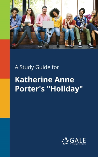 Study Guide for Katherine Anne Porter's Holiday
