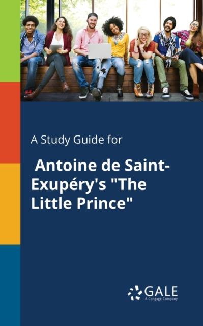 Study Guide for Antoine De Saint-Exupery's