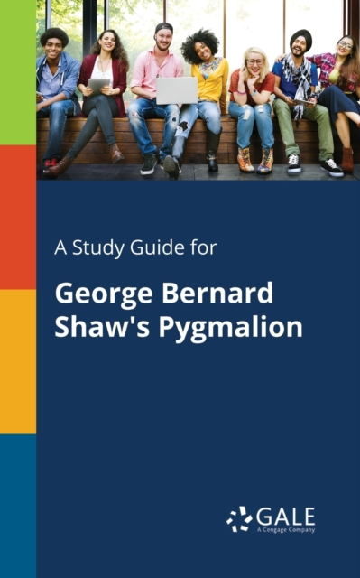 Study Guide for George Bernard Shaw's Pygmalion