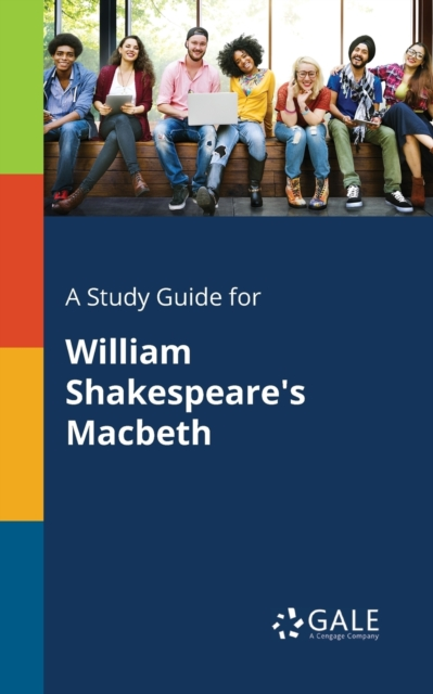Study Guide for William Shakespeare's Macbeth