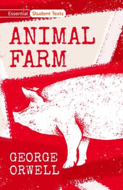 Essential Student Texts: Animal Farm