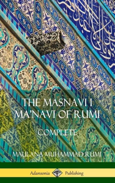 Masnavi I Ma'navi of Rumi