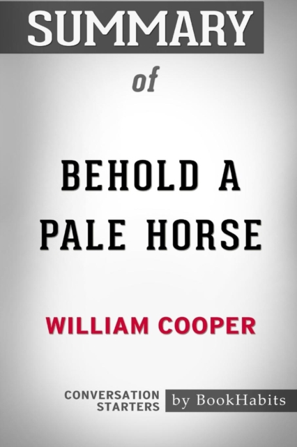 Summary of Behold a Pale Horse by William Cooper