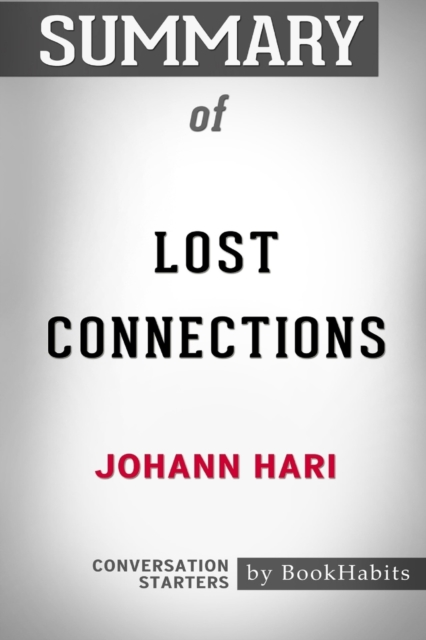 Summary of Lost Connections by Johann Hari