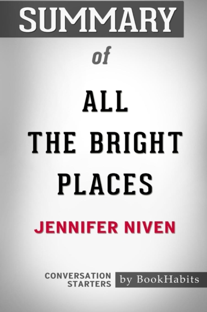Summary of All the Bright Places by Jennifer Niven
