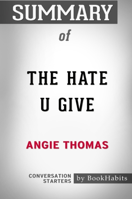 Summary of The Hate U Give by Angie Thomas