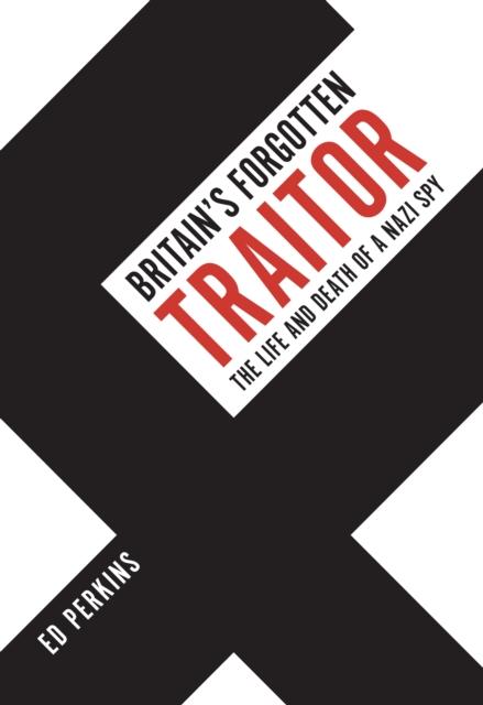 Britain's Forgotten Traitor