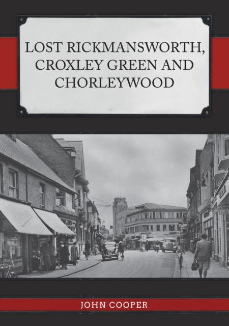 Lost Rickmansworth, Croxley Green and Chorleywood