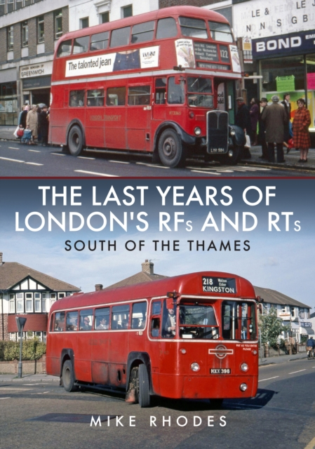 Last Years of London's RFs and RTs: South of the Thames