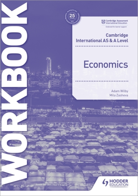 Cambridge International AS and A Level Economics Workbook