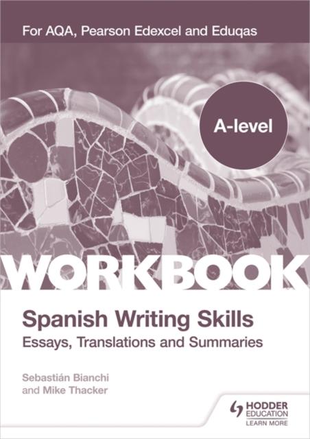 A-level Spanish Writing Skills: Essays, Translations and Summaries
