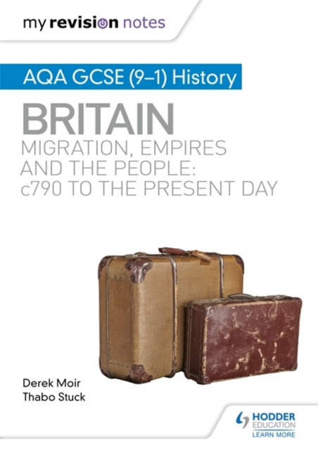 My Revision Notes: AQA GCSE (9-1) History: Britain: Migration, empires and the people: c790 to the present day