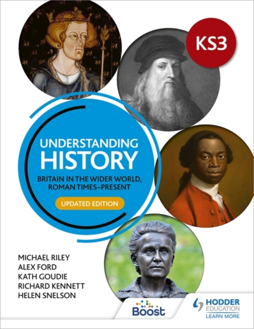Understanding History: Key Stage 3: Britain in the wider world, Roman times-present: Updated Edition