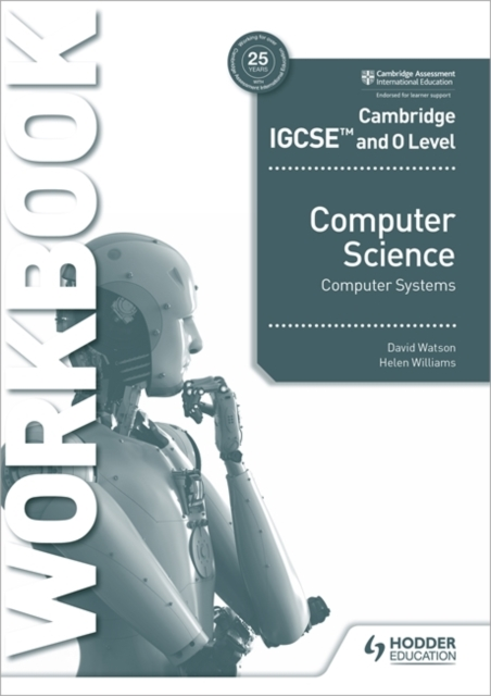 Cambridge IGCSE and O Level Computer Science Systems Workbook