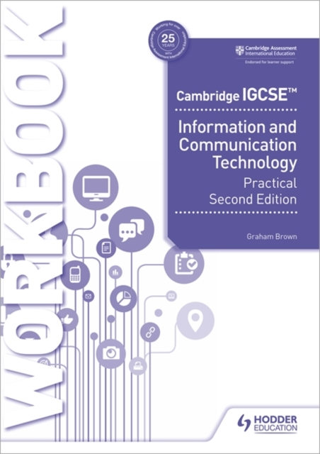 Cambridge IGCSE Information and Communication Technology Practical Workbook Second Edition