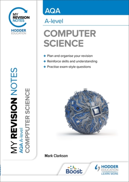My Revision Notes: AQA A level Computer Science