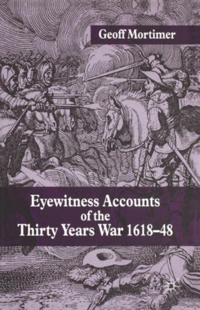 Eyewitness Accounts of the Thirty Years War 1618-48