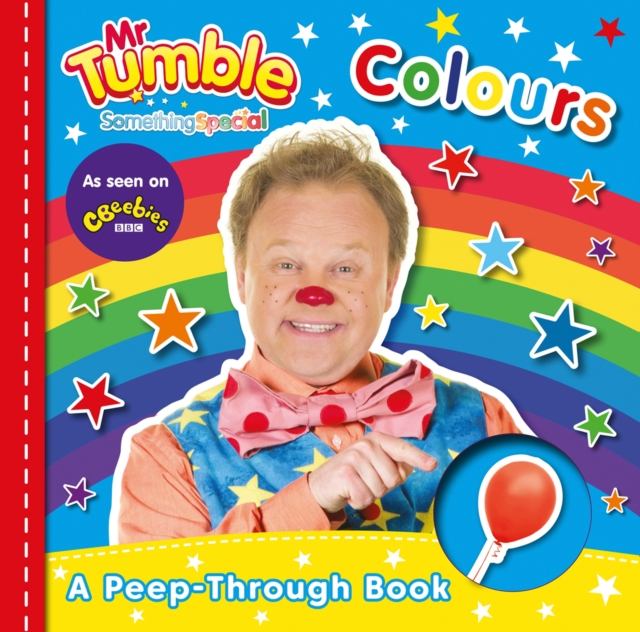 Mr Tumble Something Special: Colours Peep-through Board Book