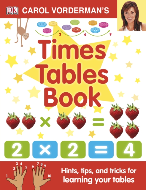 Carol Vorderman's Times Tables Book, Ages 7-11 (Key Stage 2)