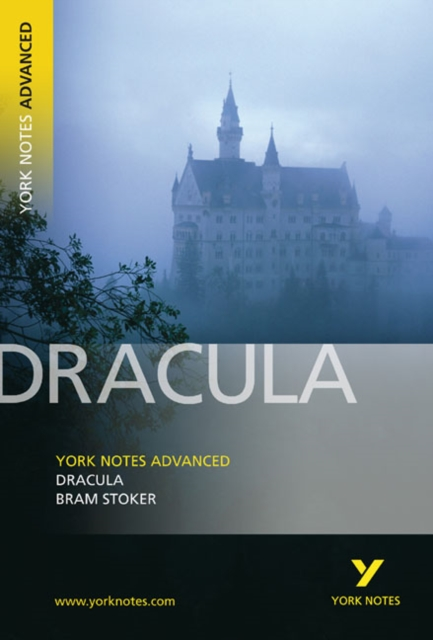 Dracula: York Notes Advanced everything you need to catch up, study and prepare for 2021 assessments and 2022 exams