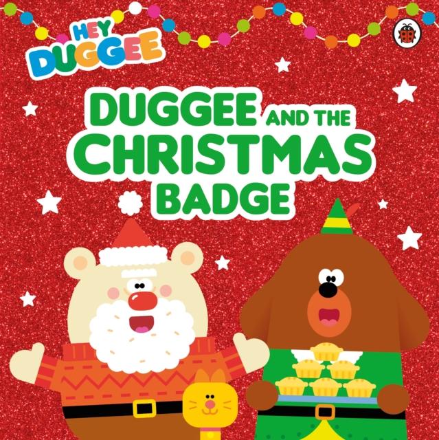 Hey Duggee: Duggee and the Christmas Badge