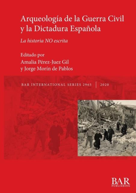 Arqueologia de la Guerra Civil y la Dictadura Espanola