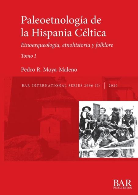 Paleoetnologia de la Hispania Celtica. Tomo I