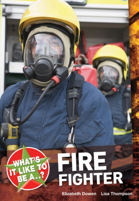 What's it Like to be a ? Firefighter