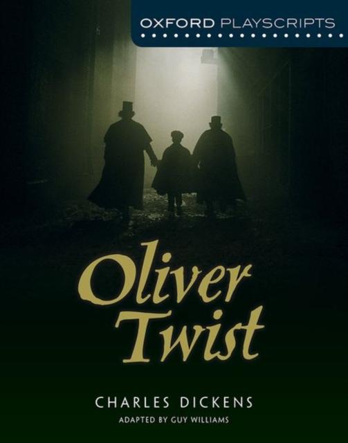 Oxford Playscripts: Oliver Twist