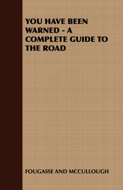 You Have Been Warned - A Complete Guide to the Road